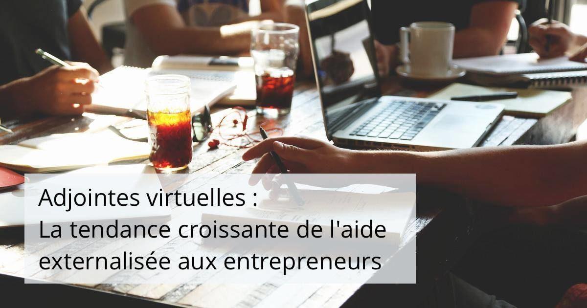 Assistante virtuelle : La tendance croissante de l'aide externalisée aux entrepreneurs