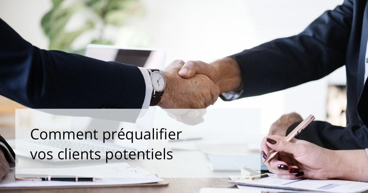 Comment préqualifier vos prospect