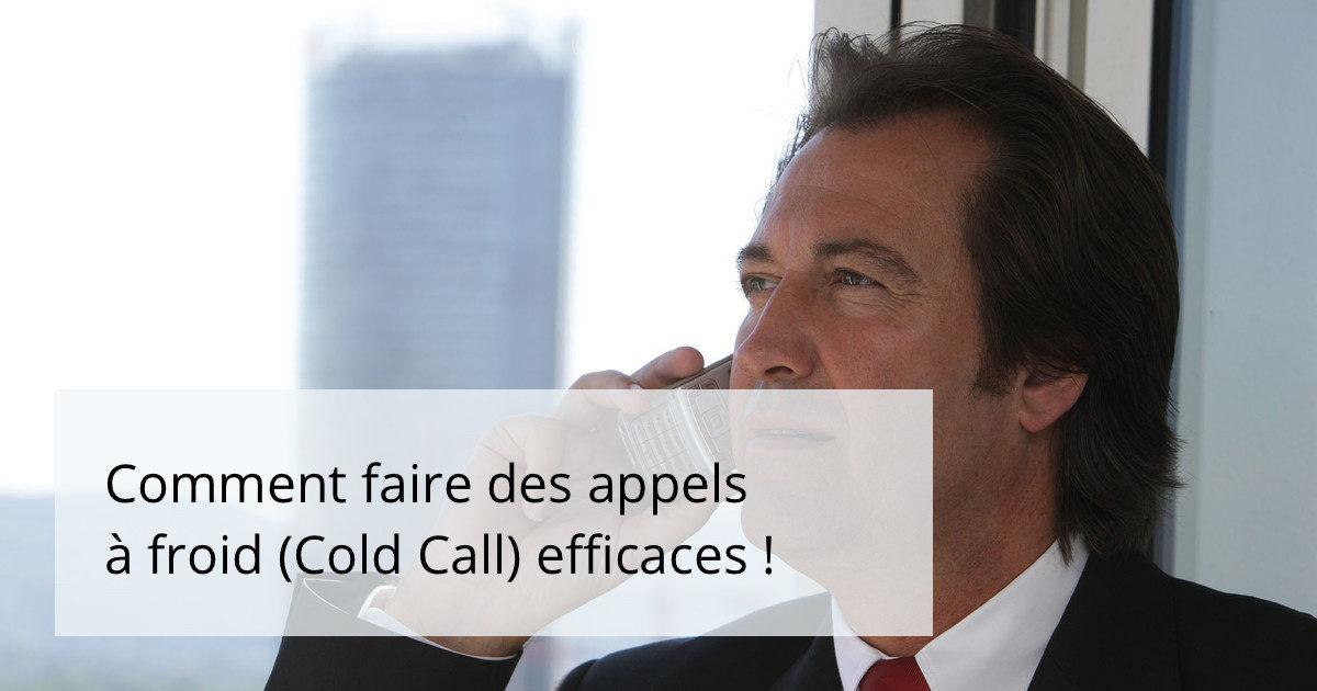Comment faire des Cold Call efficaces !